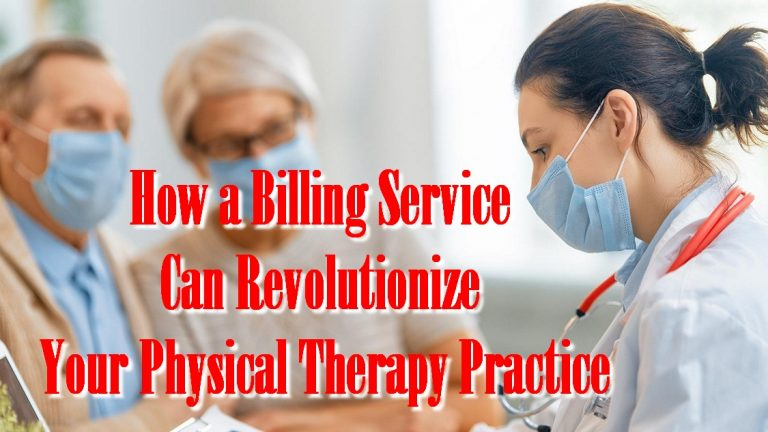 How a Billing Service Can Revolutionize Your Physical Therapy Practice