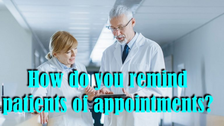 How do you remind patients of appointments?