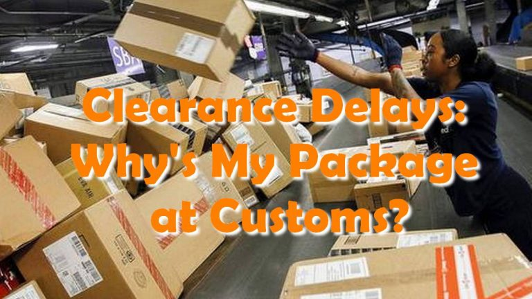 Clearance Delays: Why's My Package at Customs?