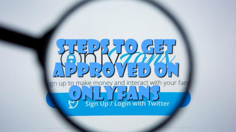 Steps to Get Approved on OnlyFans